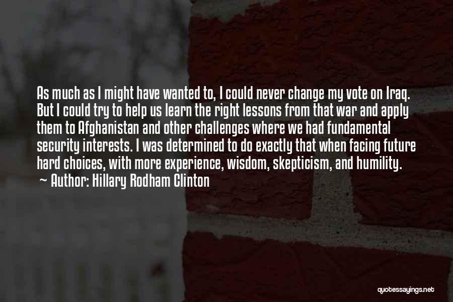 I Could Change Quotes By Hillary Rodham Clinton