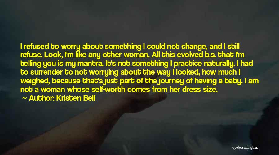 I Could Change Quotes By Kristen Bell