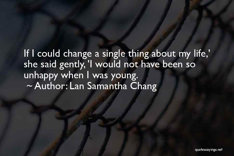 I Could Change Quotes By Lan Samantha Chang