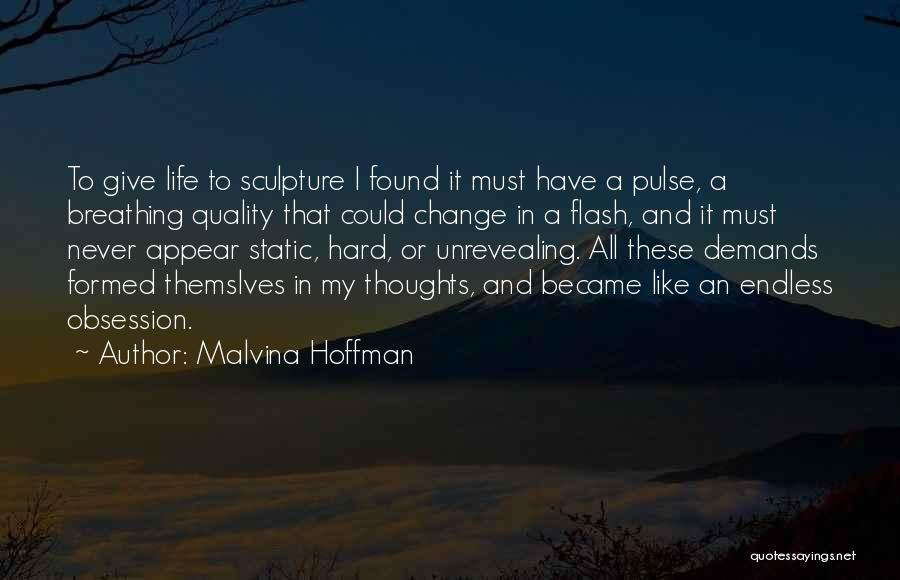 I Could Change Quotes By Malvina Hoffman
