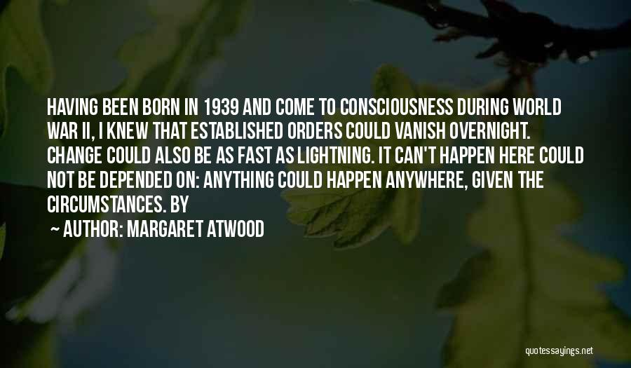 I Could Change Quotes By Margaret Atwood