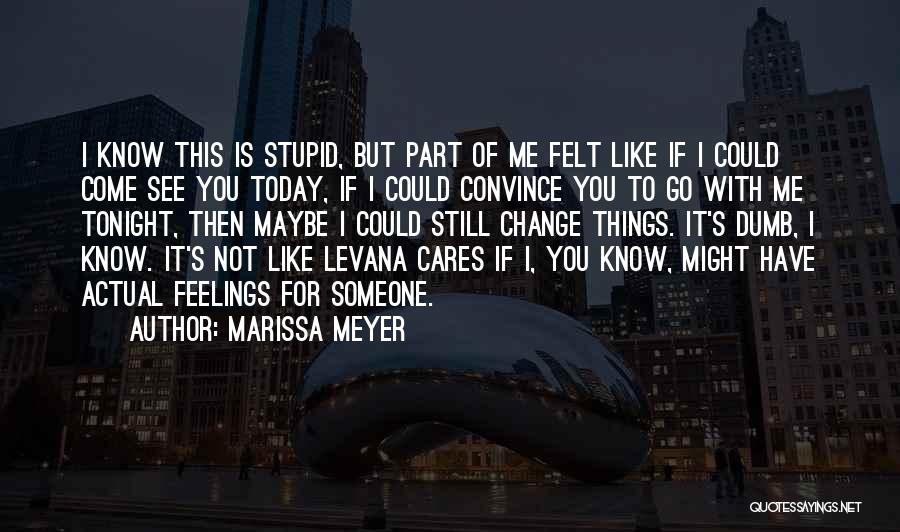 I Could Change Quotes By Marissa Meyer