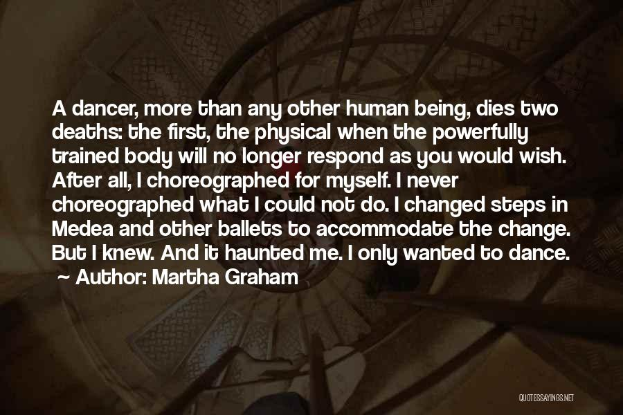 I Could Change Quotes By Martha Graham