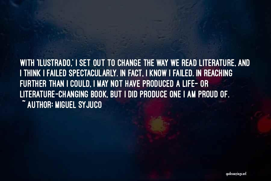 I Could Change Quotes By Miguel Syjuco