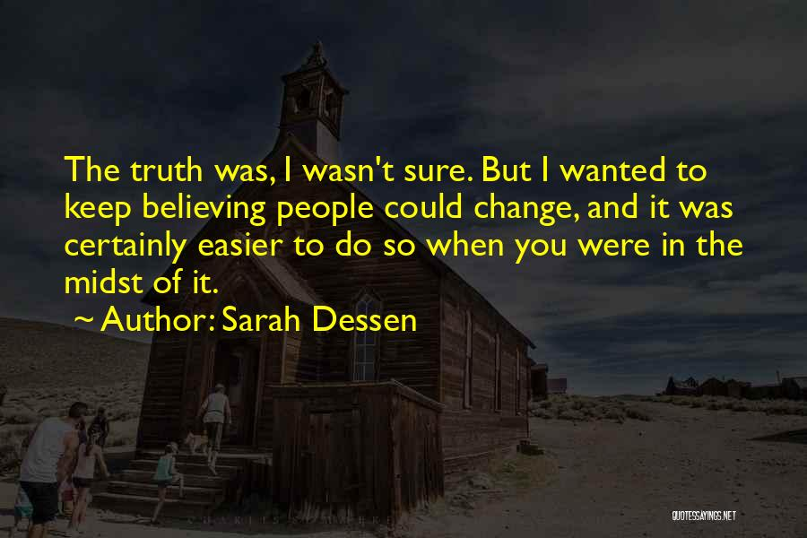 I Could Change Quotes By Sarah Dessen