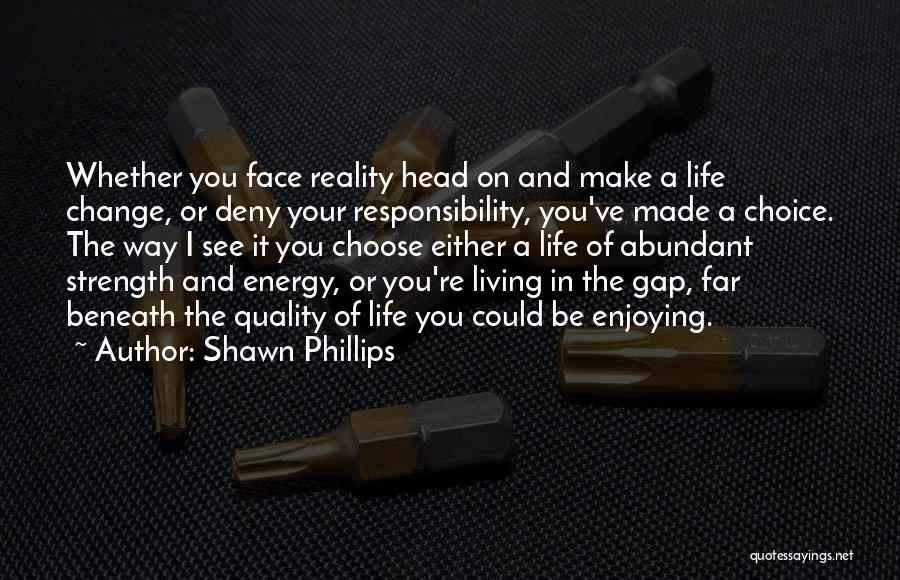 I Could Change Quotes By Shawn Phillips