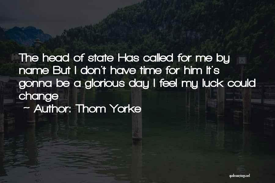 I Could Change Quotes By Thom Yorke