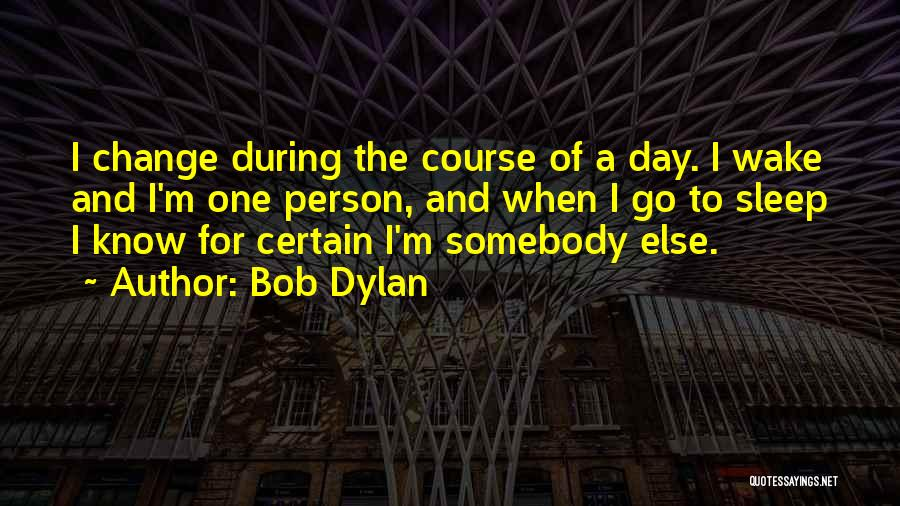 I Could Sleep All Day Quotes By Bob Dylan