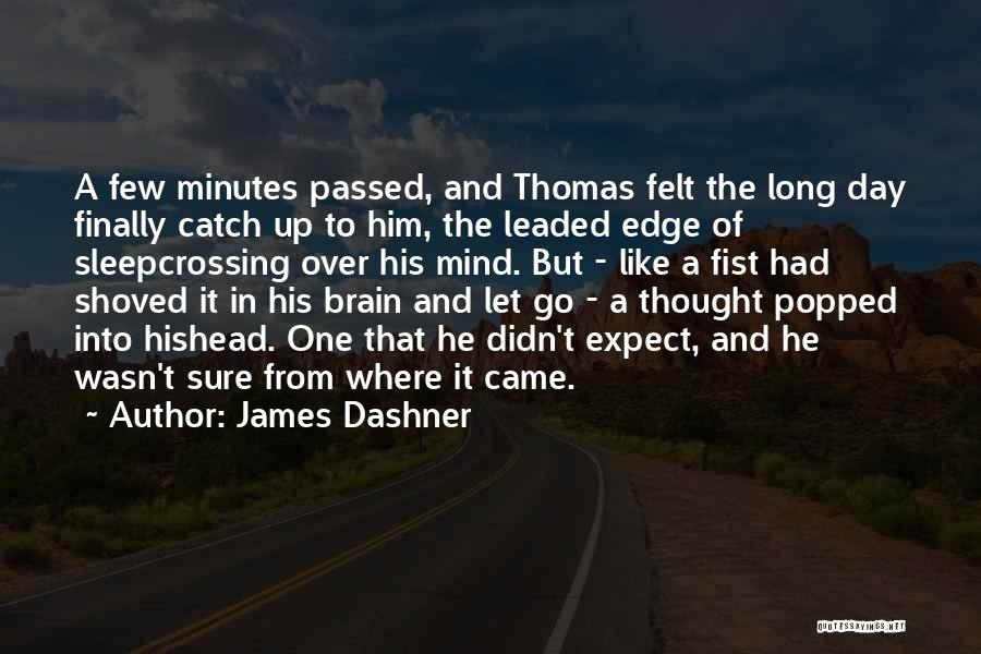I Could Sleep All Day Quotes By James Dashner