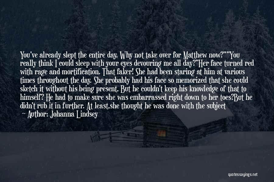 I Could Sleep All Day Quotes By Johanna Lindsey