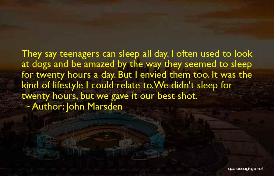 I Could Sleep All Day Quotes By John Marsden