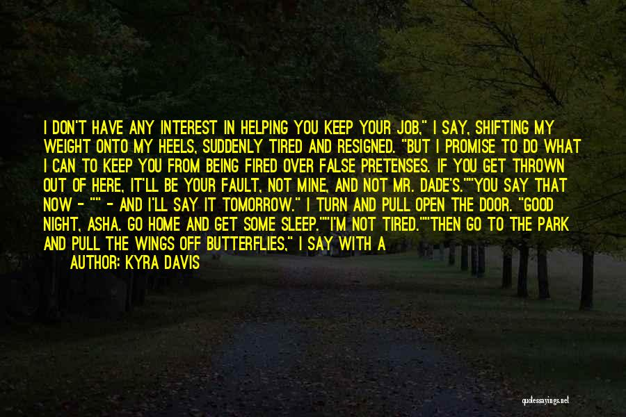 I Could Sleep All Day Quotes By Kyra Davis