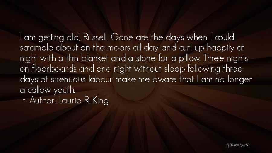 I Could Sleep All Day Quotes By Laurie R. King