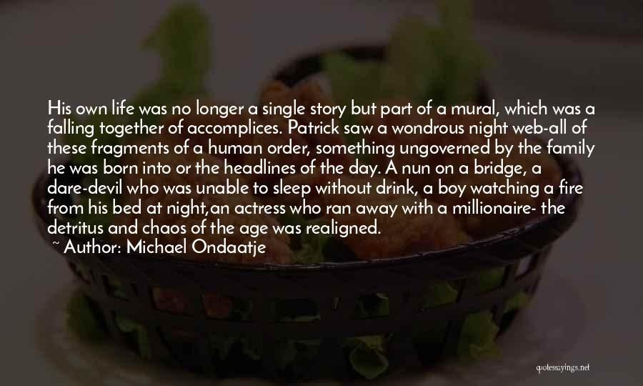 I Could Sleep All Day Quotes By Michael Ondaatje