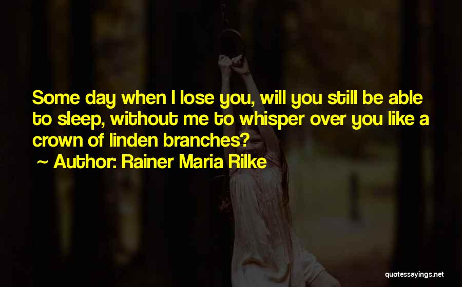 I Could Sleep All Day Quotes By Rainer Maria Rilke