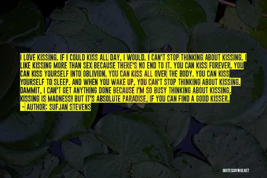 I Could Sleep All Day Quotes By Sufjan Stevens