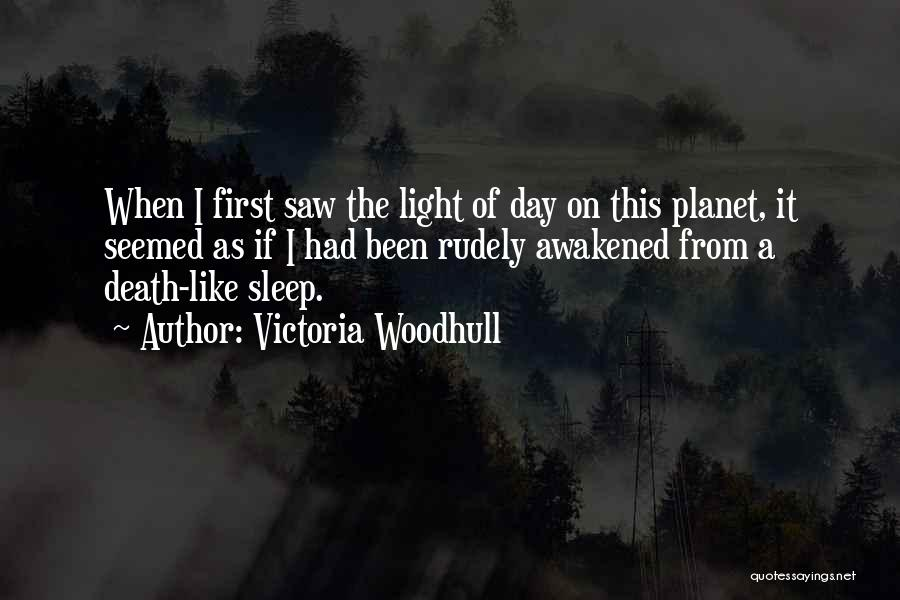 I Could Sleep All Day Quotes By Victoria Woodhull