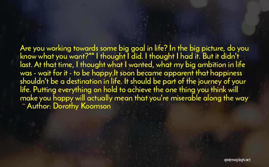 I Did Everything To Make You Happy Quotes By Dorothy Koomson
