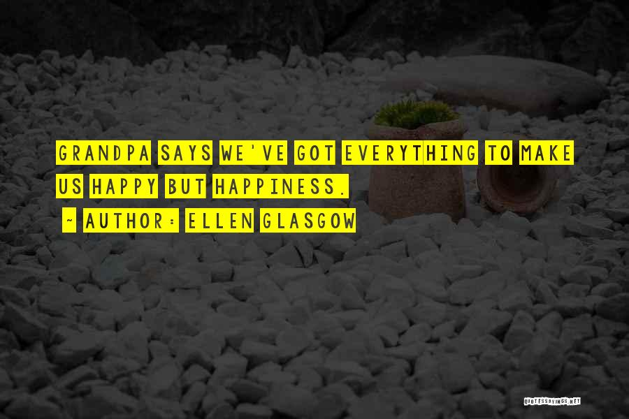 I Did Everything To Make You Happy Quotes By Ellen Glasgow