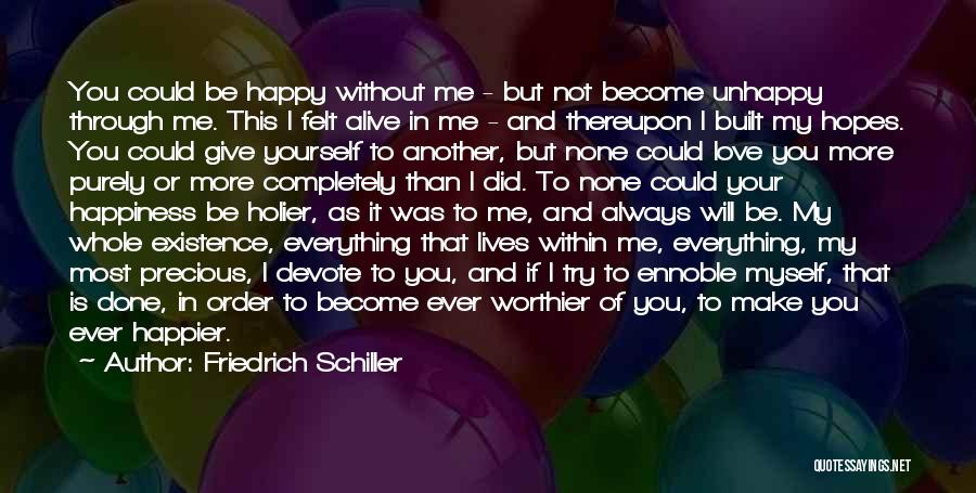I Did Everything To Make You Happy Quotes By Friedrich Schiller