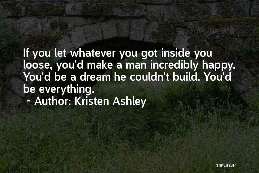 I Did Everything To Make You Happy Quotes By Kristen Ashley