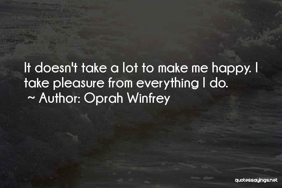 I Did Everything To Make You Happy Quotes By Oprah Winfrey