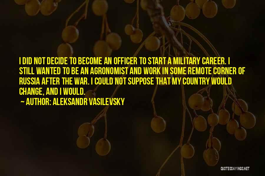 I Did Not Change Quotes By Aleksandr Vasilevsky