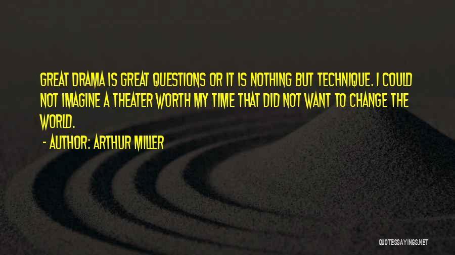 I Did Not Change Quotes By Arthur Miller