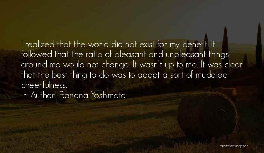 I Did Not Change Quotes By Banana Yoshimoto