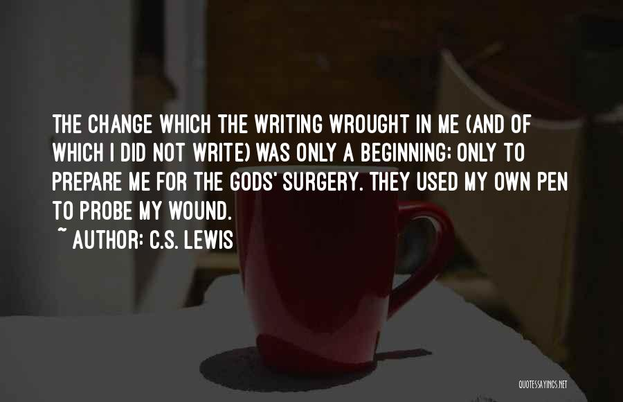 I Did Not Change Quotes By C.S. Lewis