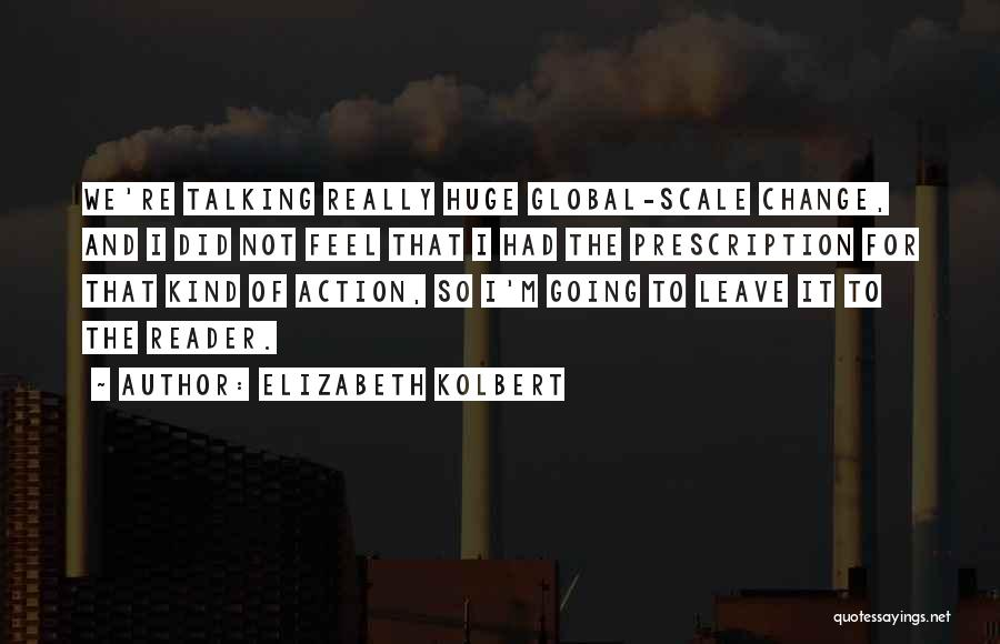 I Did Not Change Quotes By Elizabeth Kolbert