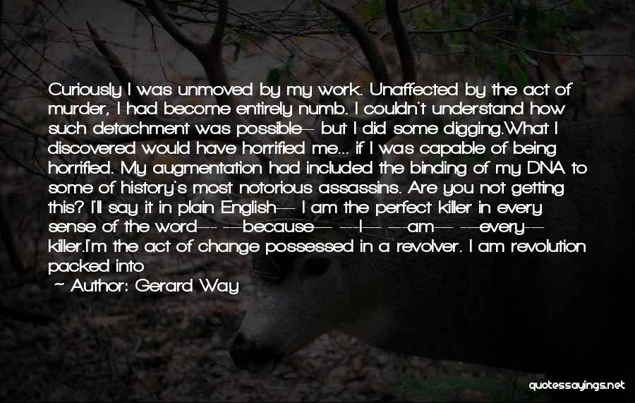 I Did Not Change Quotes By Gerard Way