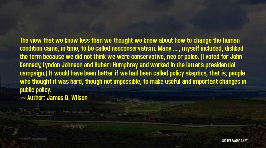 I Did Not Change Quotes By James Q. Wilson