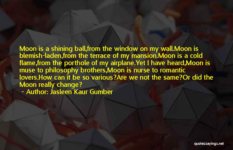I Did Not Change Quotes By Jasleen Kaur Gumber