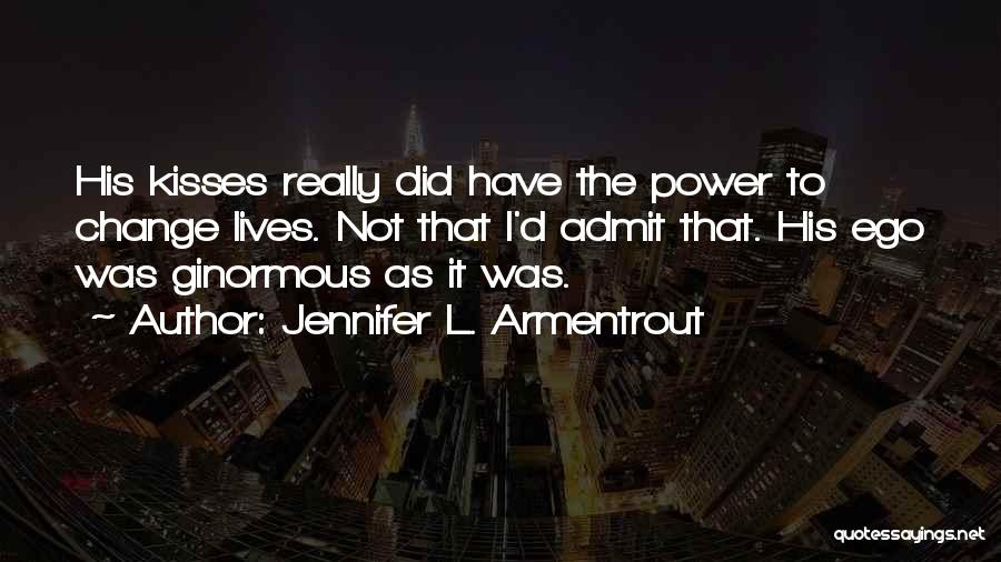 I Did Not Change Quotes By Jennifer L. Armentrout