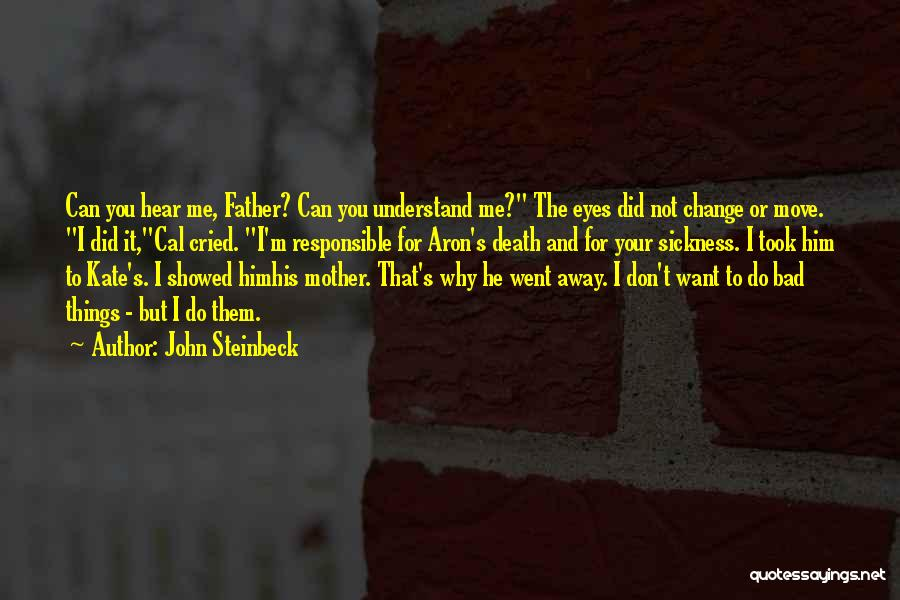 I Did Not Change Quotes By John Steinbeck