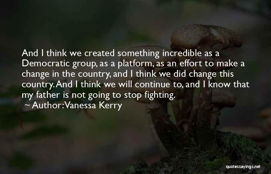 I Did Not Change Quotes By Vanessa Kerry