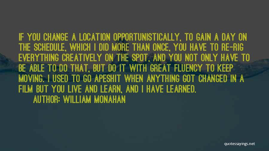 I Did Not Change Quotes By William Monahan