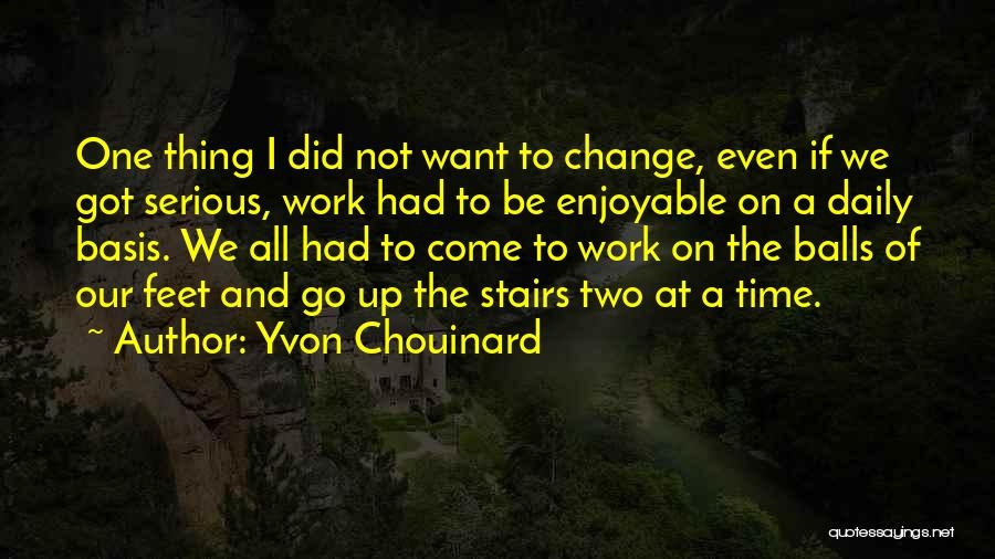 I Did Not Change Quotes By Yvon Chouinard