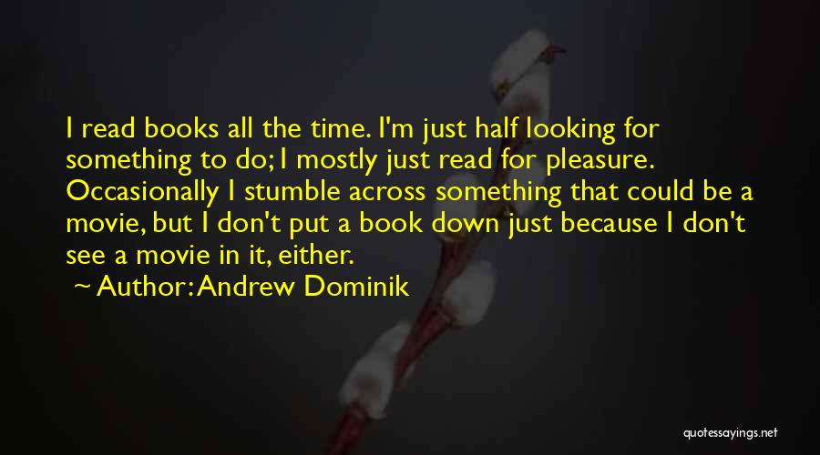 I Do But I Don't Movie Quotes By Andrew Dominik