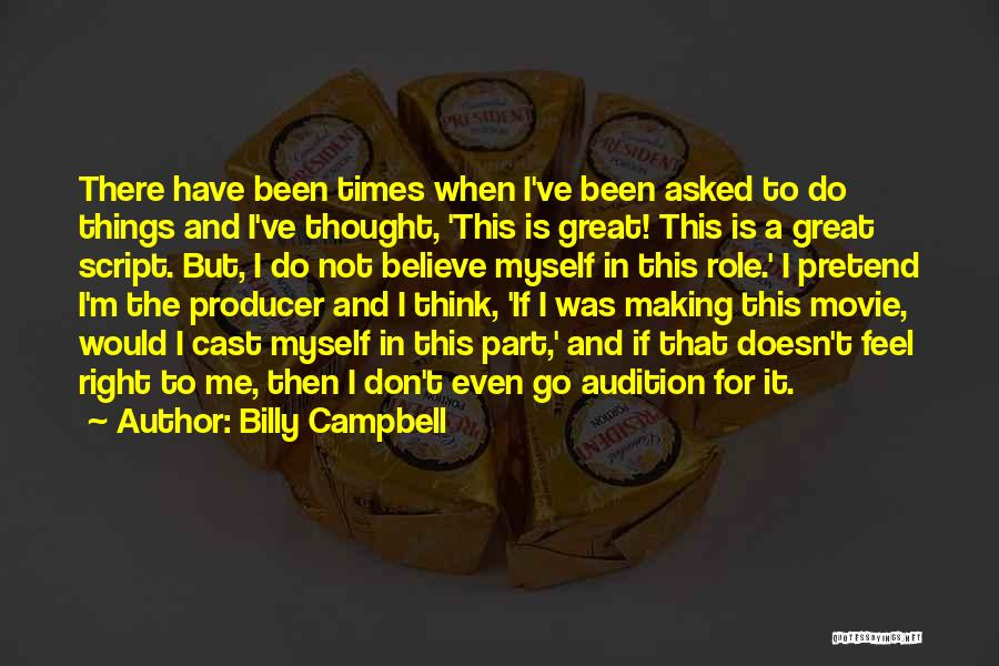 I Do But I Don't Movie Quotes By Billy Campbell
