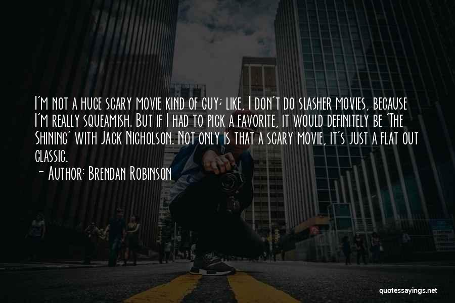I Do But I Don't Movie Quotes By Brendan Robinson
