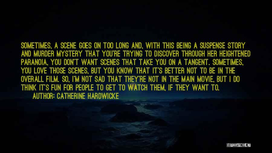 I Do But I Don't Movie Quotes By Catherine Hardwicke