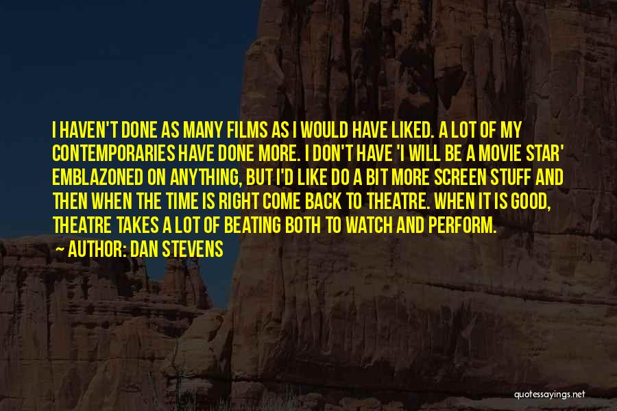 I Do But I Don't Movie Quotes By Dan Stevens