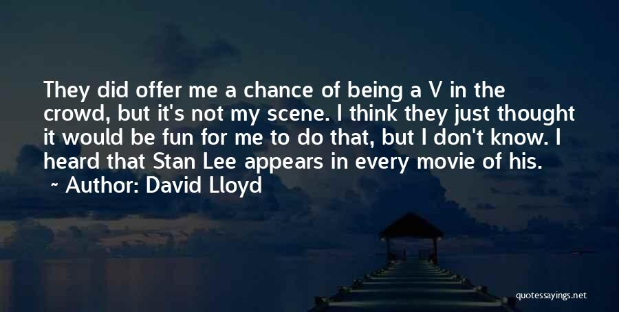 I Do But I Don't Movie Quotes By David Lloyd