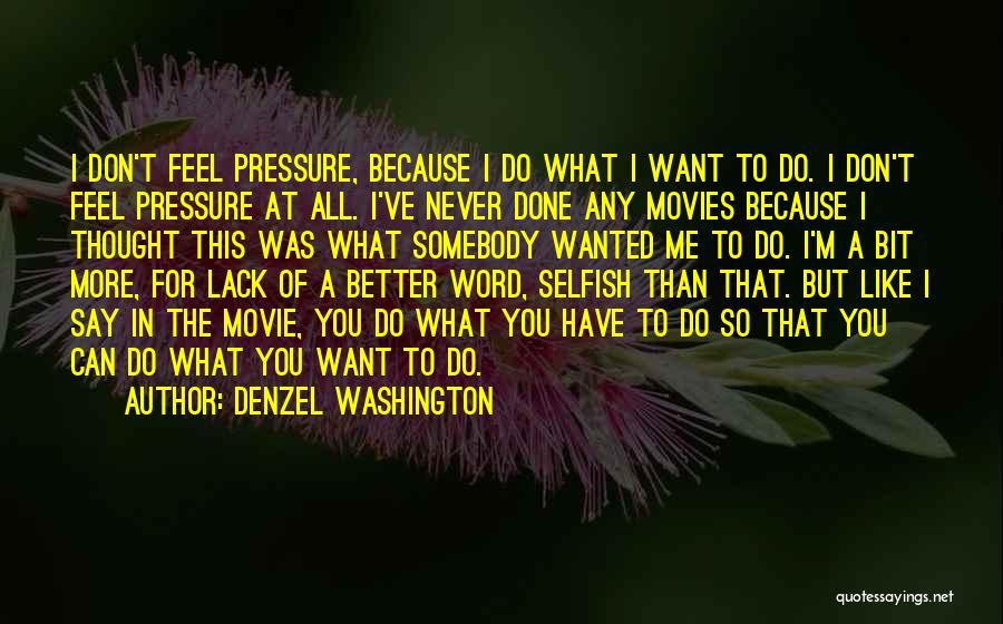 I Do But I Don't Movie Quotes By Denzel Washington