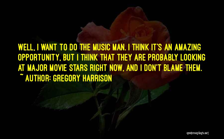 I Do But I Don't Movie Quotes By Gregory Harrison