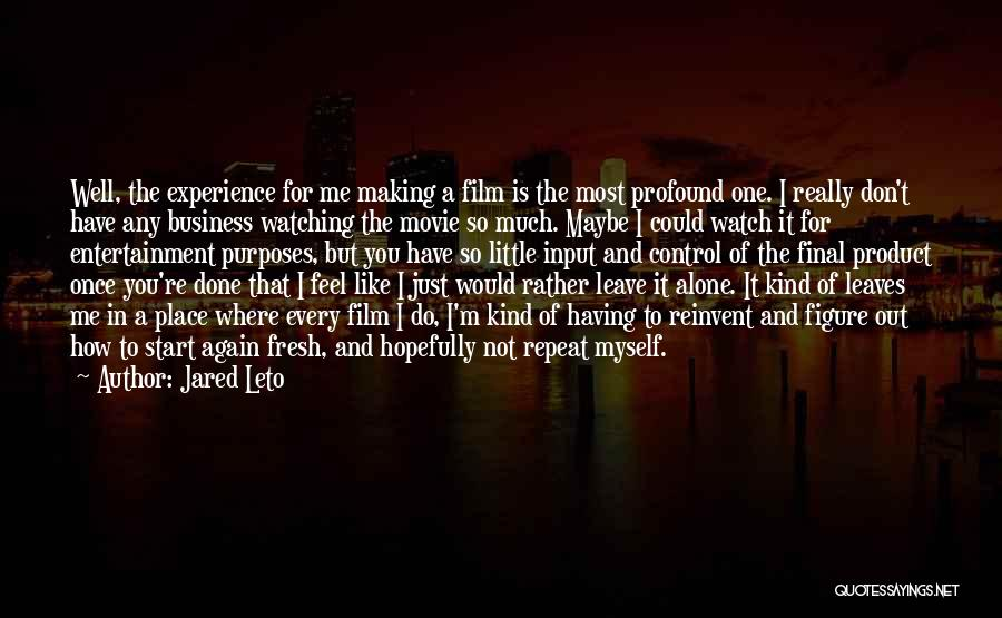 I Do But I Don't Movie Quotes By Jared Leto