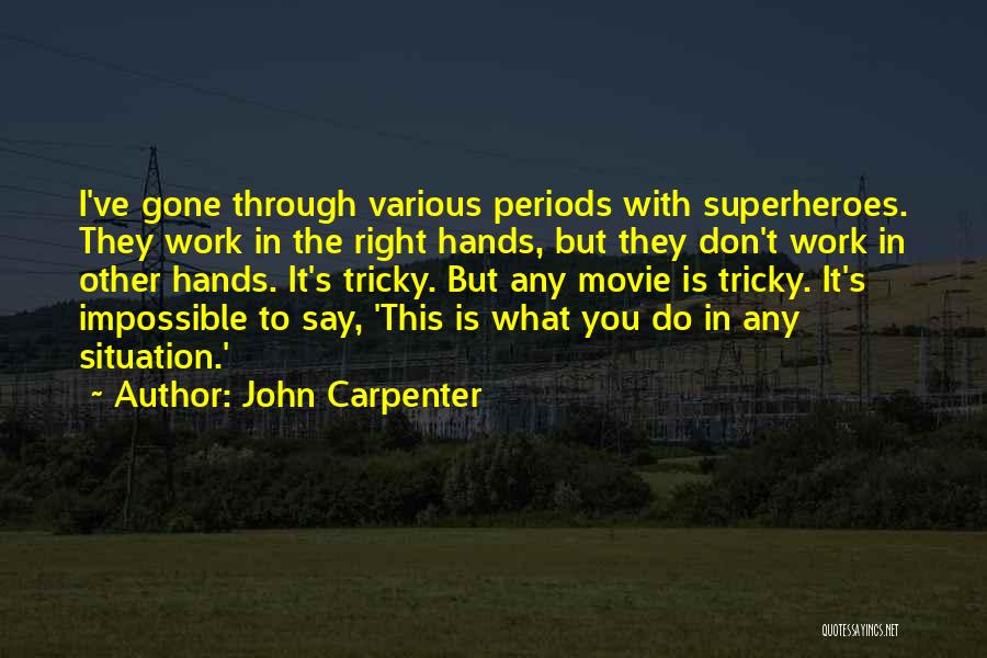 I Do But I Don't Movie Quotes By John Carpenter