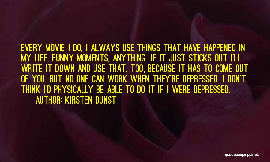 I Do But I Don't Movie Quotes By Kirsten Dunst